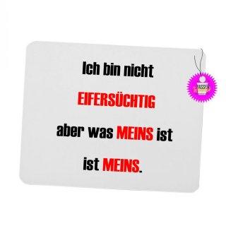 EIFERSÜCHTIG - Mouspad mit Spruch / Lustiges / Sprüche/ Witzig / Büro / Fun