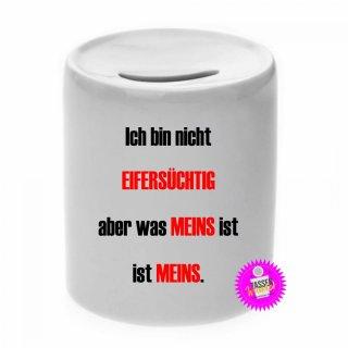 EIFERSÜCHTIG - Spardose mit Spruch / Sprüche / Geld / Geschenk / Sparschwein
