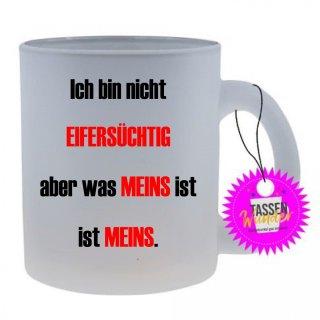 EIFERSÜCHTIG - Tasse mit Spruch / Lustigen / Sprüchen / Glas / Kaffeebecher
