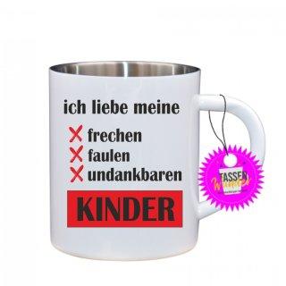 ich liebe meine KINDER - Edelstahltasse Tasse mit Spruch_Sprüche_Kaffeetasse_Liebe_Tee