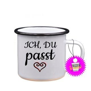 ICH, DU passt - Emaille-Tassen Lustige Tasse Geschenk Liebe Büro