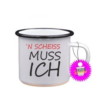 ´N SCHEISS MUSS ICH - Emaille-Tassen Spruch Lustige Tasse Geschenk Kaffeebecher Liebe Witzig