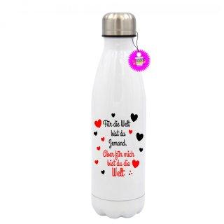 Für die Welt bist du Jemand - Edelstahl-Trinkflasche Witzig Lustig Bedruckt Gescenk Wandern