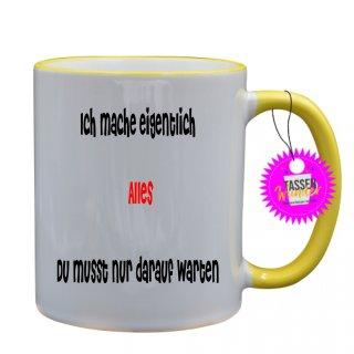 - Ich mache eigentlich Alles - Lustige Sprüche Tassen Kaffeebecher Geschenk Witzige