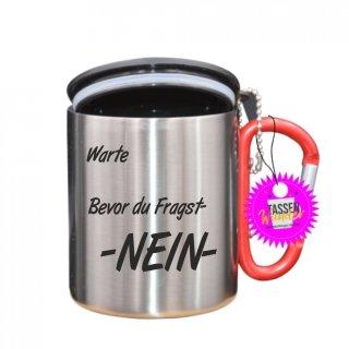 - NEIN - Tasse mit Spruch_Edelstahlbecher_Sprüche_Motive_Liebe