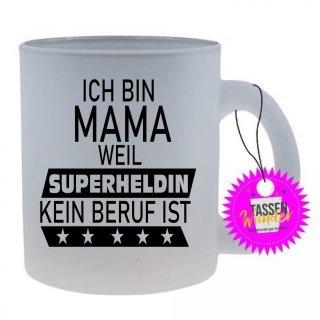 ICH BIN MAMA - Lustige Sprüche Tassen Glas Kaffeebecher Geschenk Witzige