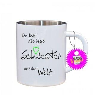 - Schwester - Edelstahltasse Tasse mit Spruch_Sprüche_Kaffeetasse_Liebe_Tee