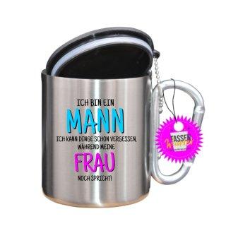 - ICH BIN EIN MANN -Tasse mit Spruch_Edelstahlbecher_Sprüche_Motive_Liebe