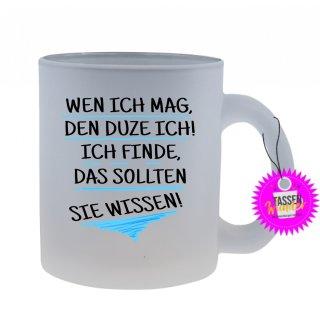 - WEN ICH MAG, - Lustige Sprüche Tassen Glas Kaffeebecher Geschenk Witzige