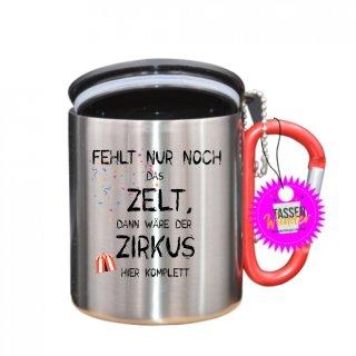 - FEHLT NUR NOCH DAS ZELT - Tasse mit Spruch_Edelstahlbecher_Sprüche_Motive_Liebe
