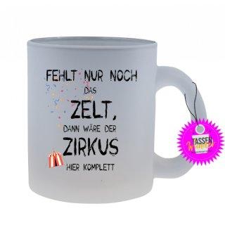- FEHLT NUR NOCH DAS ZELT - Lustige Sprüche Tassen Glas Kaffeebecher Geschenk Witzige