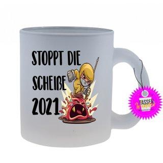 - STOPPT DIE SCHEIßE 2021 - Lustige Sprüche Tassen Glas Kaffeebecher Geschenk Witzige
