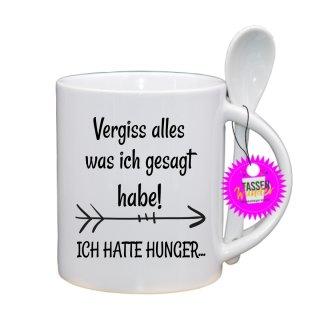 Vergiss alles was ich gesagt habe! - Lustige Tasse mit Spruch / Sprüche / Löffel / Geschenk