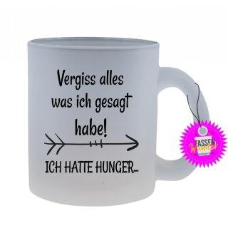 Vergiss alles was ich gesagt habe! - Tasse mit Spruch / Lustigen / Sprüchen / Glas / Kaffeebecher