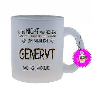 BITTE NICHT ANSPRECHEN! - Tasse mit Spruch / Lustigen / Sprüchen / Glas / Kaffeebecher