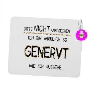 BITTE NICHT ANSPRECHEN! - Mouspad mit Spruch / Lustiges / Sprüche/ Witzig / Büro / Fun