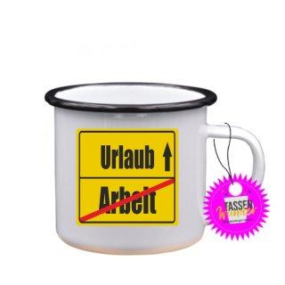 Arbeit / Urlaub - Tasse mit Spruch Lustige/ Sprüche / Urlaub