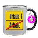 Arbeit / Urlaub - Tassen mit Spruch / Sprüche / Lustig / Motivation