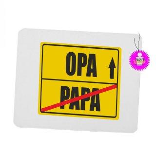 PAPA / OPA  - Mouspad mit Spruch / Lustiges / Sprüche/ Witzig / Büro / Fun