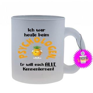 PSYCHOLOGEN ... - Tasse mit Spruch / Lustigen / Sprüchen / Glas / Kaffeebecher