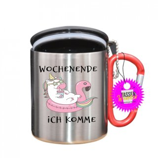 WOCHENENDE ICH KOMME - Tasse mit Spruch_Edelstahlbecher_Sprüche_Motive_Liebe