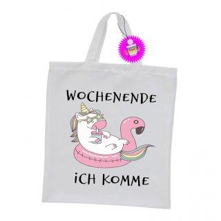 WOCHENENDE ICH KOMME - Einkaufstasche mit Spruch / Sprüche / Witzige / Lustige / Bedruckt