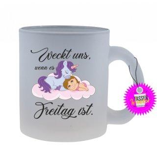 Weckt uns, wenn es Freitag ist - Tasse mit Spruch / Lustigen / Sprüchen / Glas / Kaffeebecher