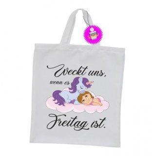 Weckt uns, wenn es Freitag ist - Einkaufstasche mit Spruch / Sprüche / Witzige / Lustige / Bedruckt