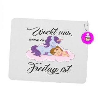 Weckt uns, wenn es Freitag ist - Mouspad mit Spruch / Lustiges / Sprüche/ Witzig / Büro / Fun