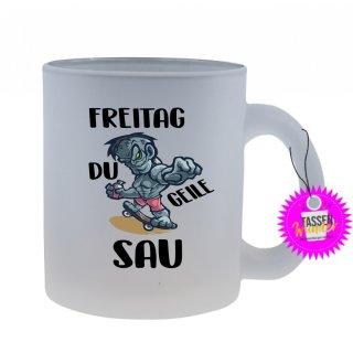 FREITAG DU GEILE SAU - Tasse mit Spruch / Lustigen / Sprüchen / Glas / Kaffeebecher
