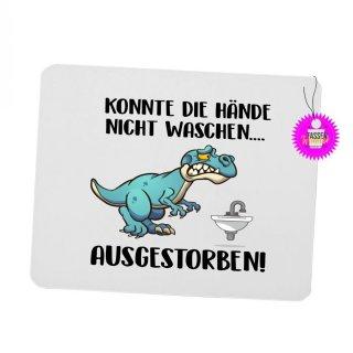 Konnte die Hände nicht Waschen... - Mouspad mit Spruch / Lustiges / Sprüche/ Witzig / Büro / Fun