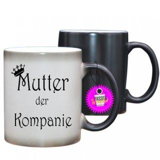 Mutter der Kompanie - Farbwechseltasse mit Spruch / Lustige / Sprüchen / Geschenk