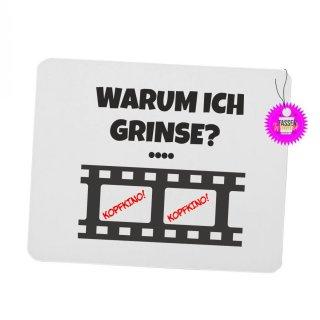 WARUM ICH GRINSE? - Mouspad mit Spruch / Lustiges / Sprüche/ Witzig / Büro / Fun