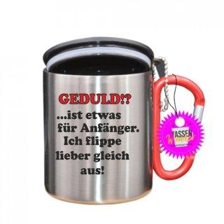 GEDULD!? ist etwas für Anfänger - Tasse mit Spruch_Edelstahlbecher_Sprüche_Motive_Liebe