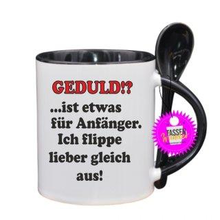 GEDULD!? ist etwas für Anfänger - Lustige Tasse mit Spruch / Sprüche / Löffel / Geschenk