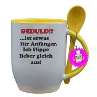 GEDULD!? ist etwas für Anfänger - Tasse mit Spruch / Lustige / Sprüche / Löffel / Liebe/  Büro