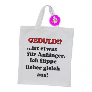 GEDULD!? ist etwas für Anfänger - Einkaufstasche mit Spruch / Sprüche / Witzige / Lustige / Bedruckt