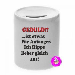GEDULD!? ist etwas für Anfänger - Spardose mit Spruch / Sprüche / Geld / Geschenk / Sparschwein