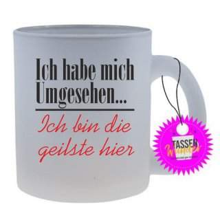 Ich habe mich Umgesehen... - Tasse mit Spruch / Lustigen / Sprüchen / Glas / Kaffeebecher