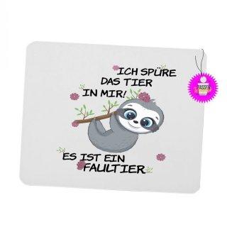ICH SPÜRE DAS TIER IN MIR! - Mouspad mit Spruch / Lustiges / Sprüche/ Witzig / Büro / Fun