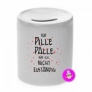FÜR PILLE PALLE BIN NICHT... - Spardose mit Spruch / Sprüche / Geld / Geschenk / Sparschwein
